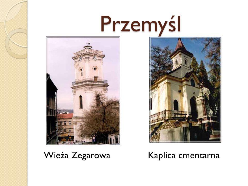 Przemyśl Wieża ZegarowaKaplica cmentarna