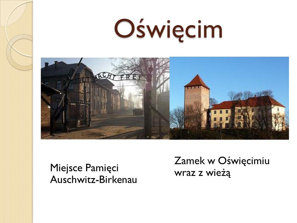 Oświęcim Miejsce Pamięci Auschwitz-Birkenau Zamek w Oświęcimiu wraz z wieżą