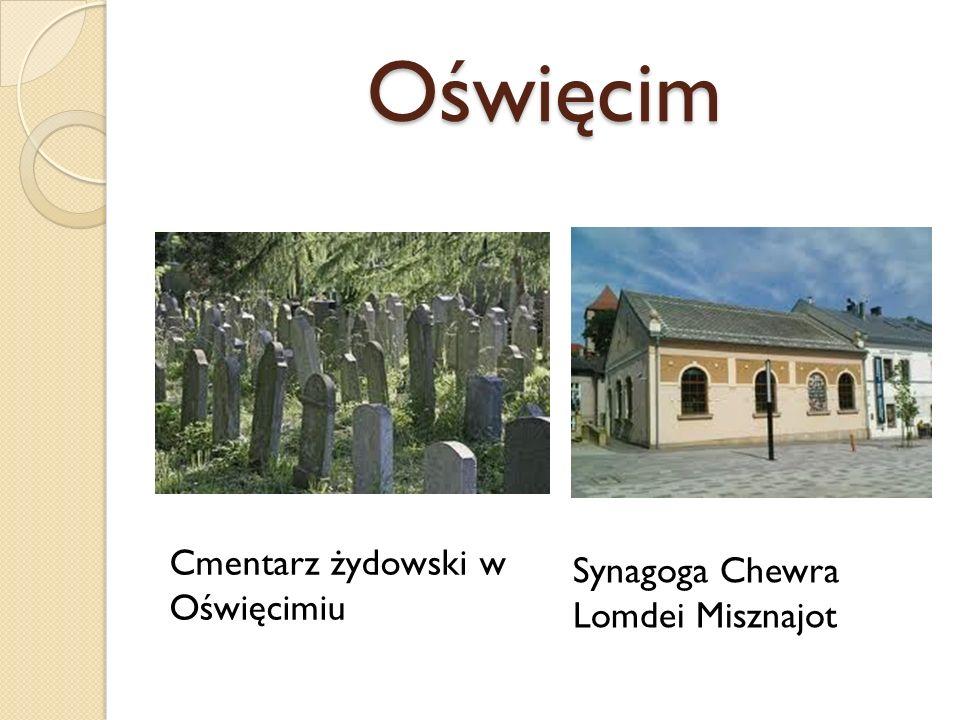 Oświęcim Cmentarz żydowski w Oświęcimiu Synagoga Chewra Lomdei Misznajot