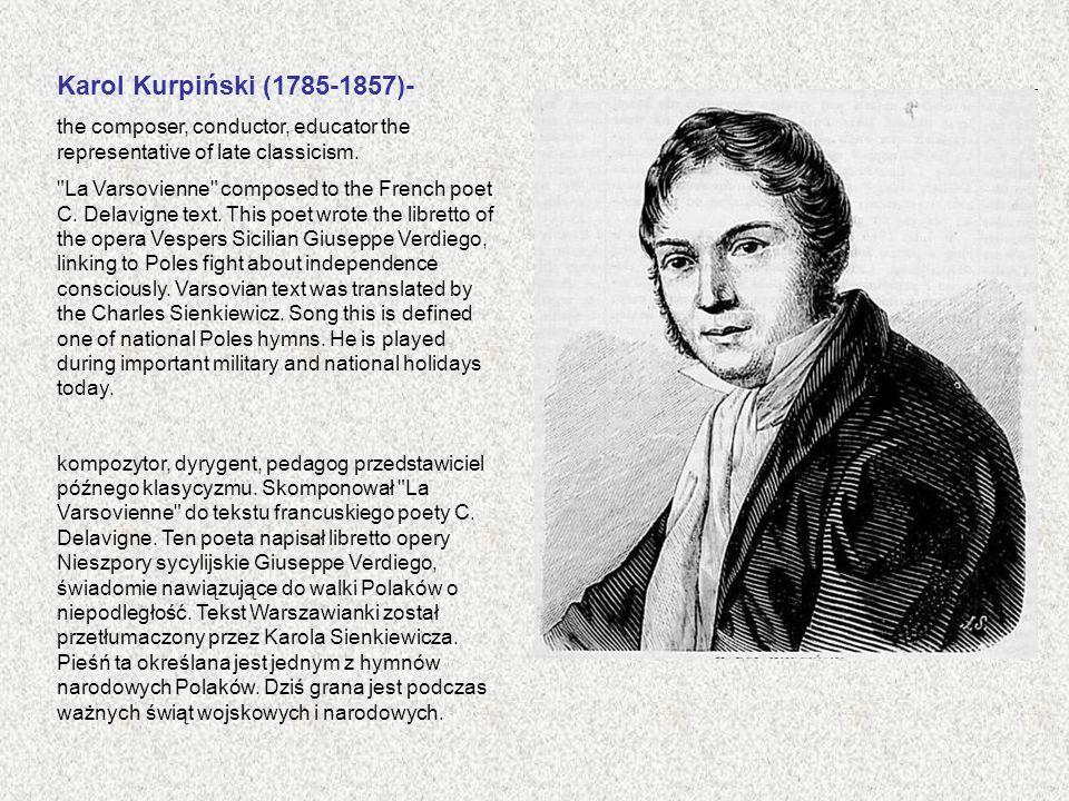 Karol Kurpiński (1785-1857)- the composer, conductor, educator the representative of late classicism.