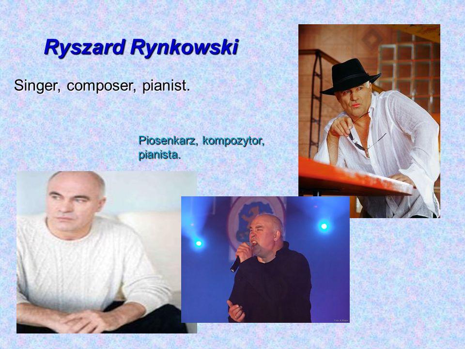 Ryszard Rynkowski Piosenkarz, kompozytor, pianista. Singer, composer, pianist.