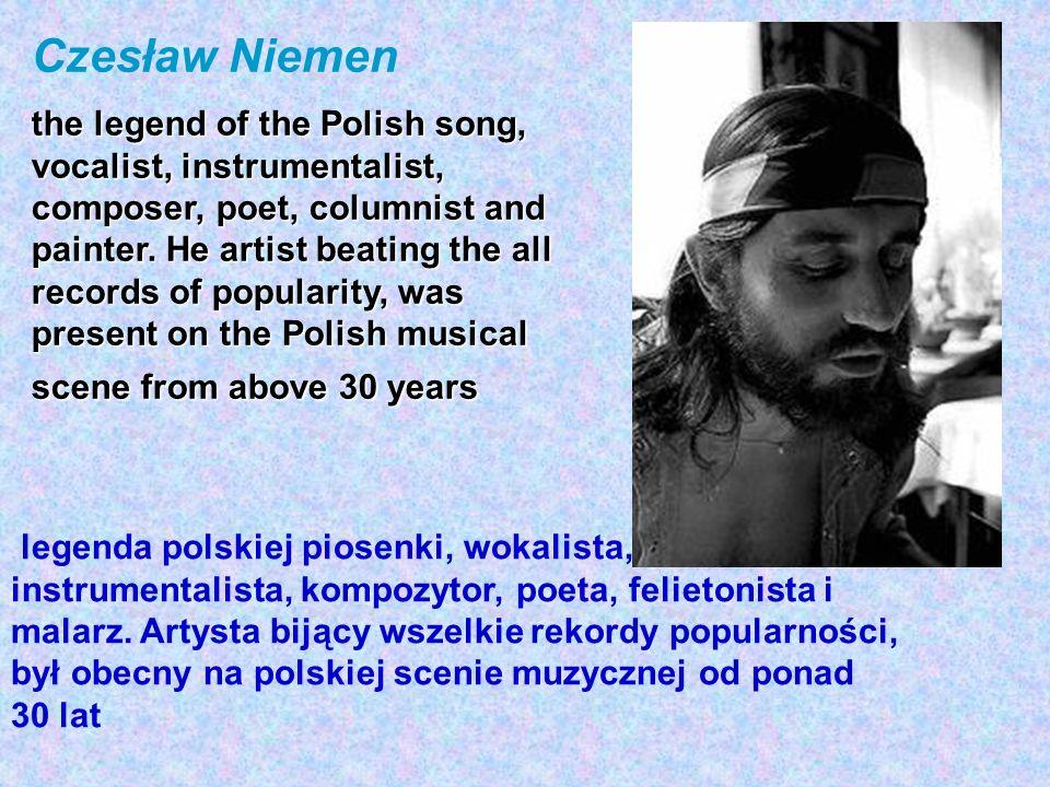 Czesław Niemen legenda polskiej piosenki, wokalista, instrumentalista, kompozytor, poeta, felietonista i malarz. Artysta bijący wszelkie rekordy popul