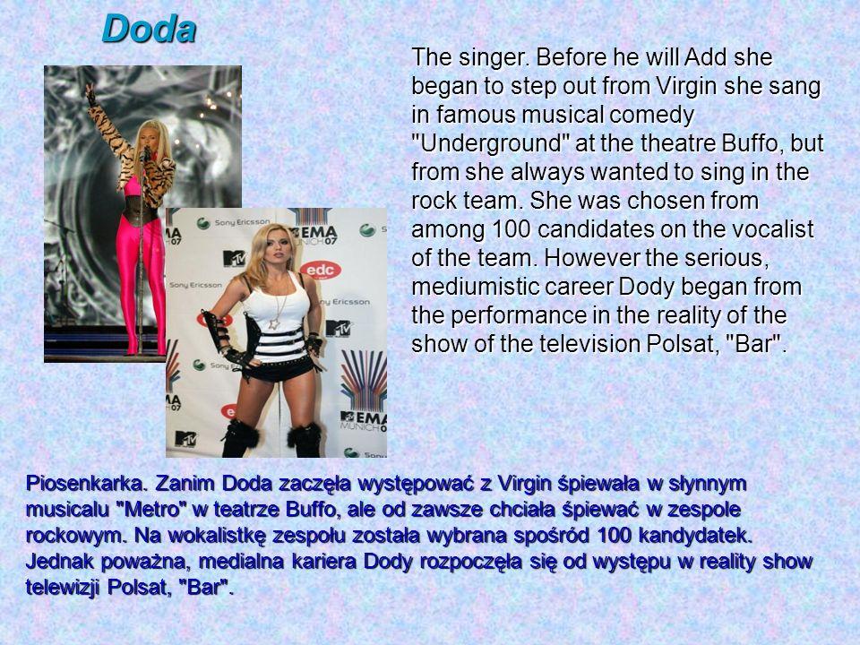 Doda Piosenkarka. Zanim Doda zaczęła występować z Virgin śpiewała w słynnym musicalu