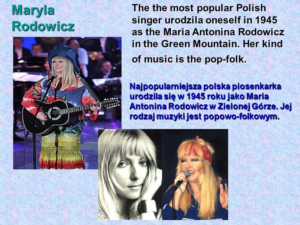 Najpopularniejsza polska piosenkarka urodzila się w 1945 roku jako Maria Antonina Rodowicz w Zielonej Górze. Jej rodzaj muzyki jest popowo-folkowym. M