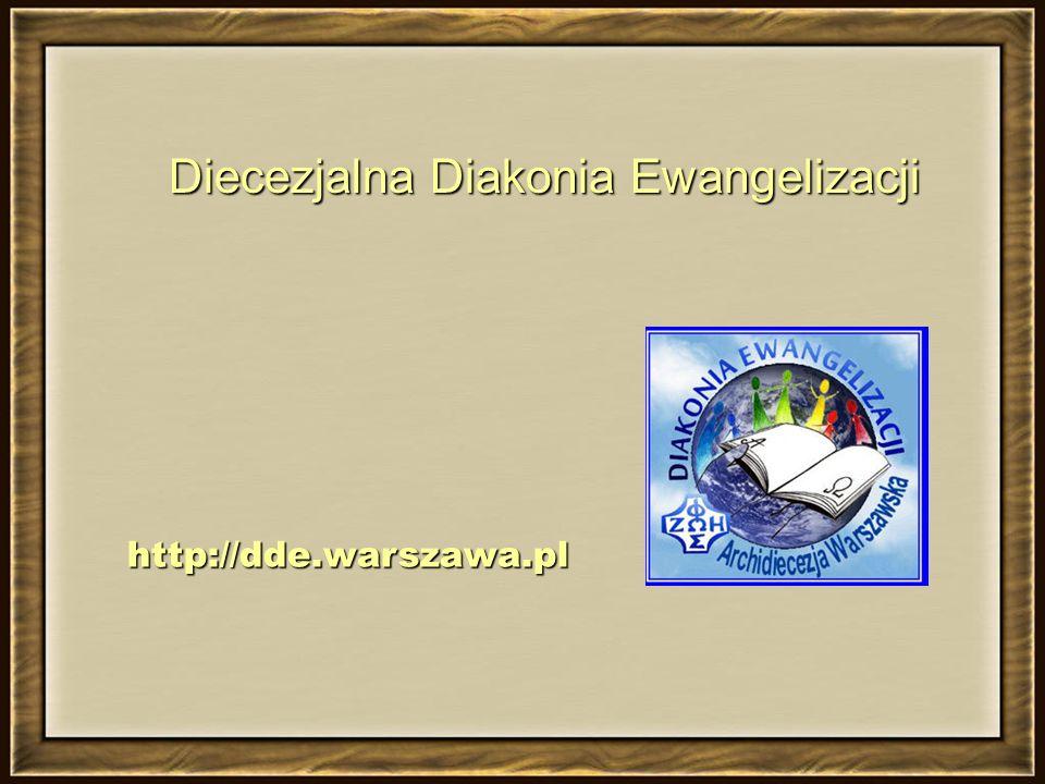 Diecezjalna Diakonia Ewangelizacji http://dde.warszawa.pl