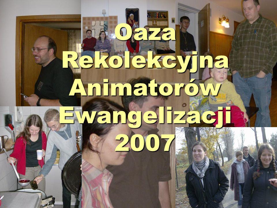 Oaza Rekolekcyjna Animatorów Ewangelizacji 2007