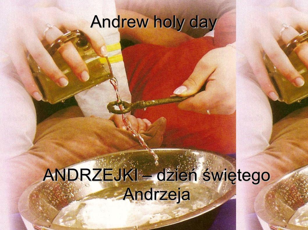 ANDRZEJKI – dzień świętego Andrzeja Andrew holy day Andrew holy day