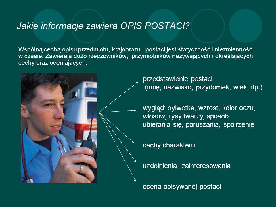 Jakie informacje zawiera OPIS POSTACI.