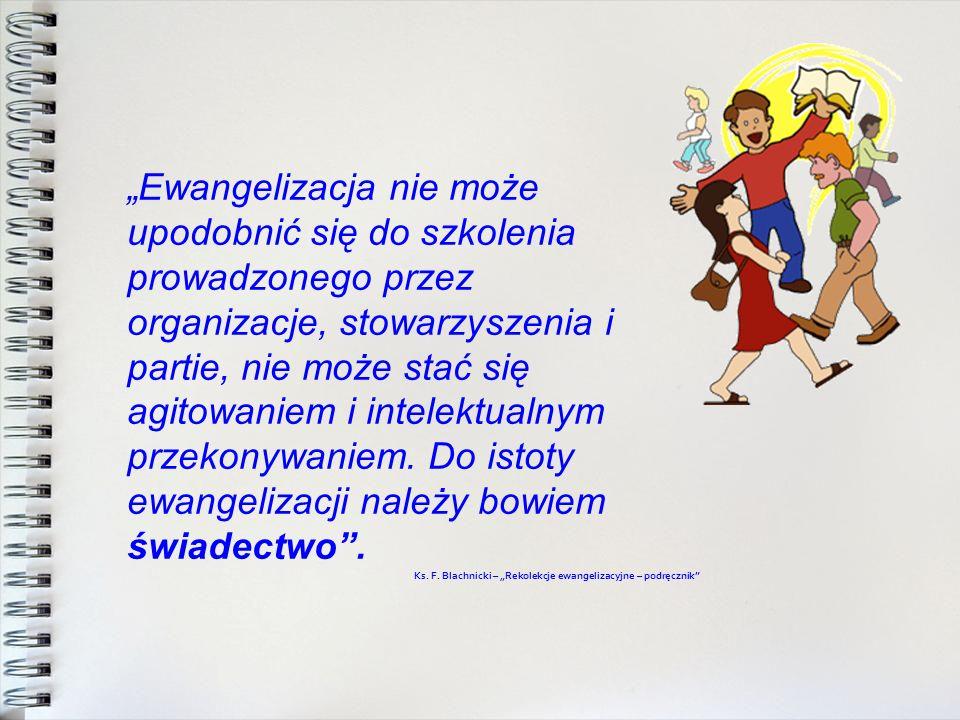 Ewangelizacja nie może upodobnić się do szkolenia prowadzonego przez organizacje, stowarzyszenia i partie, nie może stać się agitowaniem i intelektual