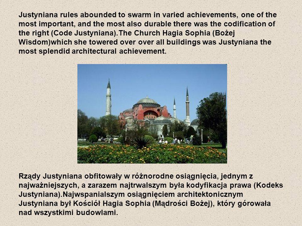 Rządy Justyniana obfitowały w różnorodne osiągnięcia, jednym z najważniejszych, a zarazem najtrwalszym była kodyfikacja prawa (Kodeks Justyniana).Najw