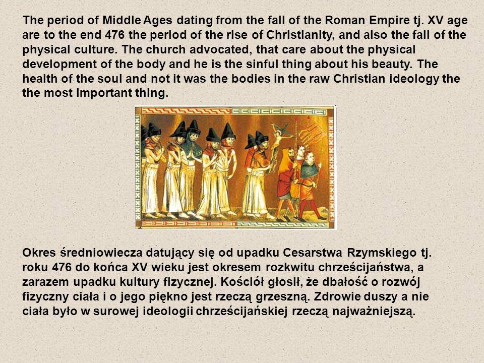 Okres średniowiecza datujący się od upadku Cesarstwa Rzymskiego tj. roku 476 do końca XV wieku jest okresem rozkwitu chrześcijaństwa, a zarazem upadku