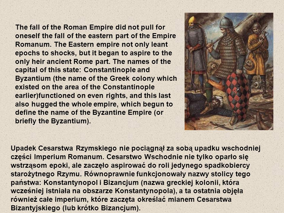 He chose the city of the Byzantium on the capital, extended and beautified the emperor Roman Konstantyn And Great.
