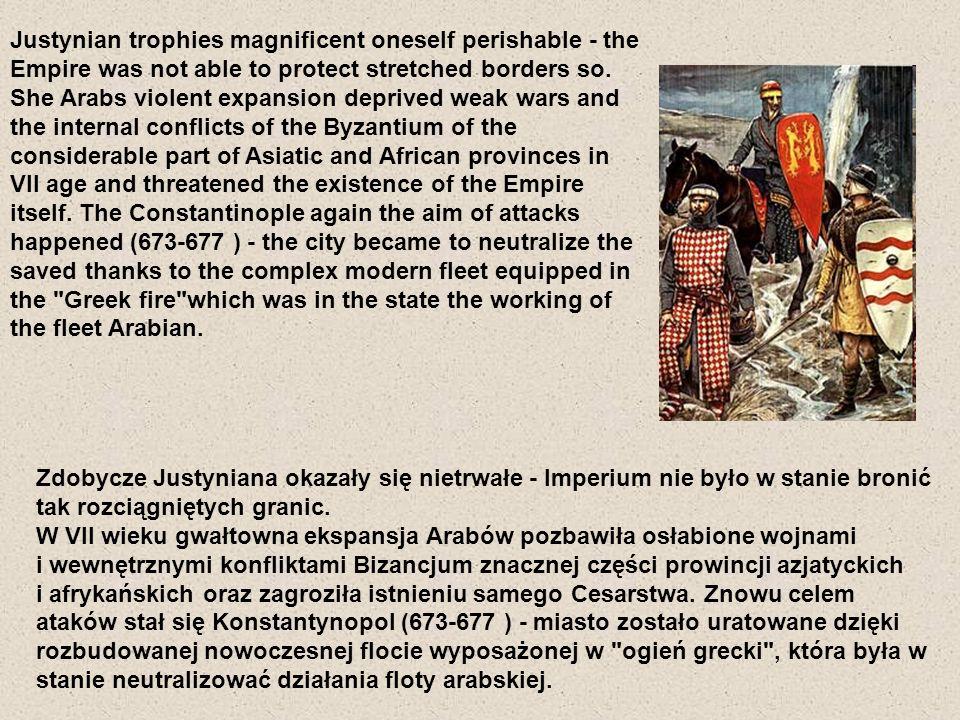 Zdobycze Justyniana okazały się nietrwałe - Imperium nie było w stanie bronić tak rozciągniętych granic. W VII wieku gwałtowna ekspansja Arabów pozbaw