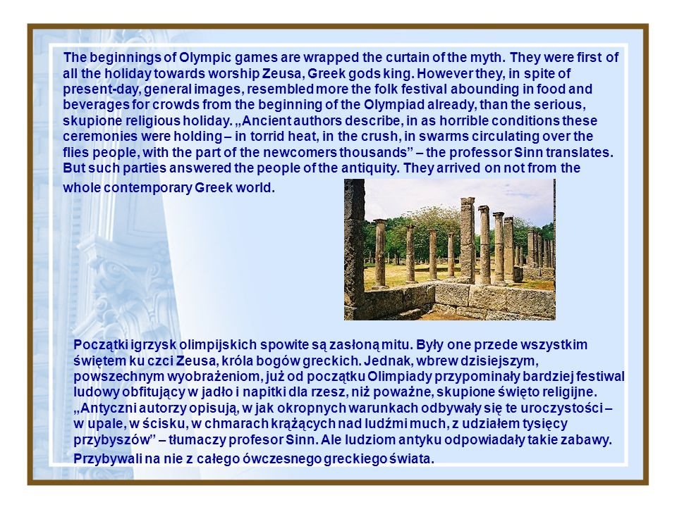 The beginnings of Olympic games are wrapped the curtain of the myth.