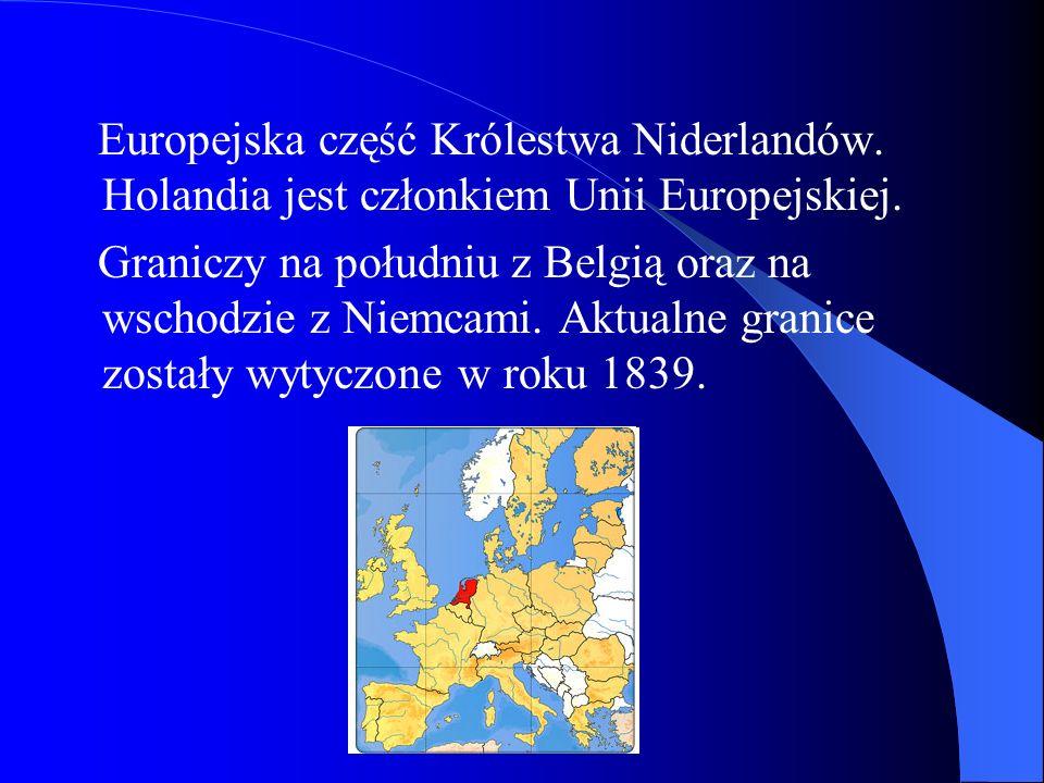 Europejska część Królestwa Niderlandów. Holandia jest członkiem Unii Europejskiej. Graniczy na południu z Belgią oraz na wschodzie z Niemcami. Aktualn