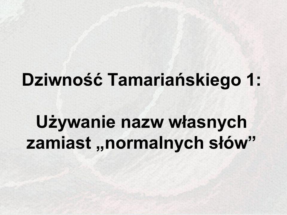 Dziwność Tamariańskiego 1: Używanie nazw własnych zamiast normalnych słów