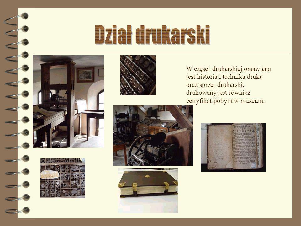 W części drukarskiej omawiana jest historia i technika druku oraz sprzęt drukarski, drukowany jest również certyfikat pobytu w muzeum.