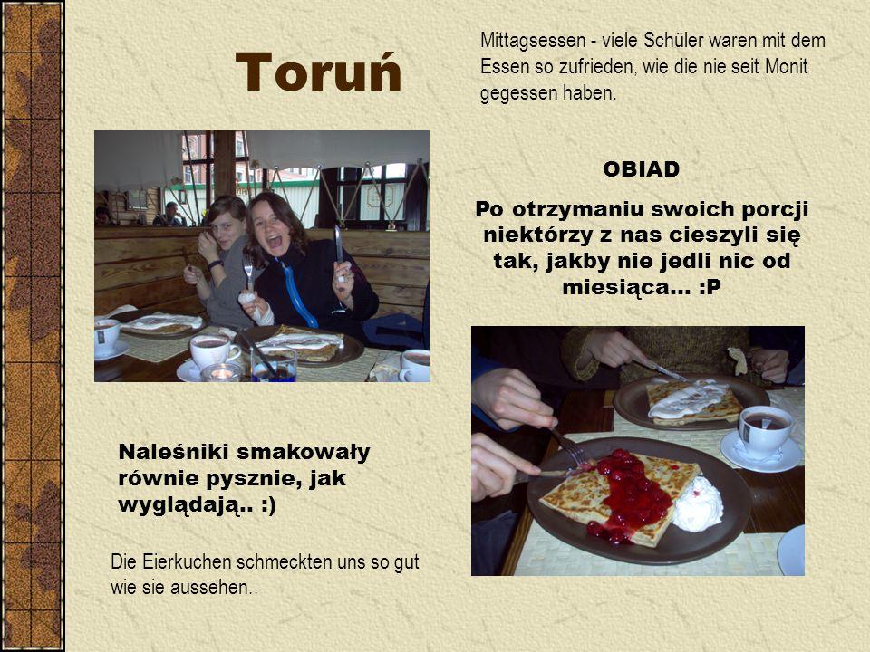 Toruń OBIAD Po otrzymaniu swoich porcji niektórzy z nas cieszyli się tak, jakby nie jedli nic od miesiąca...