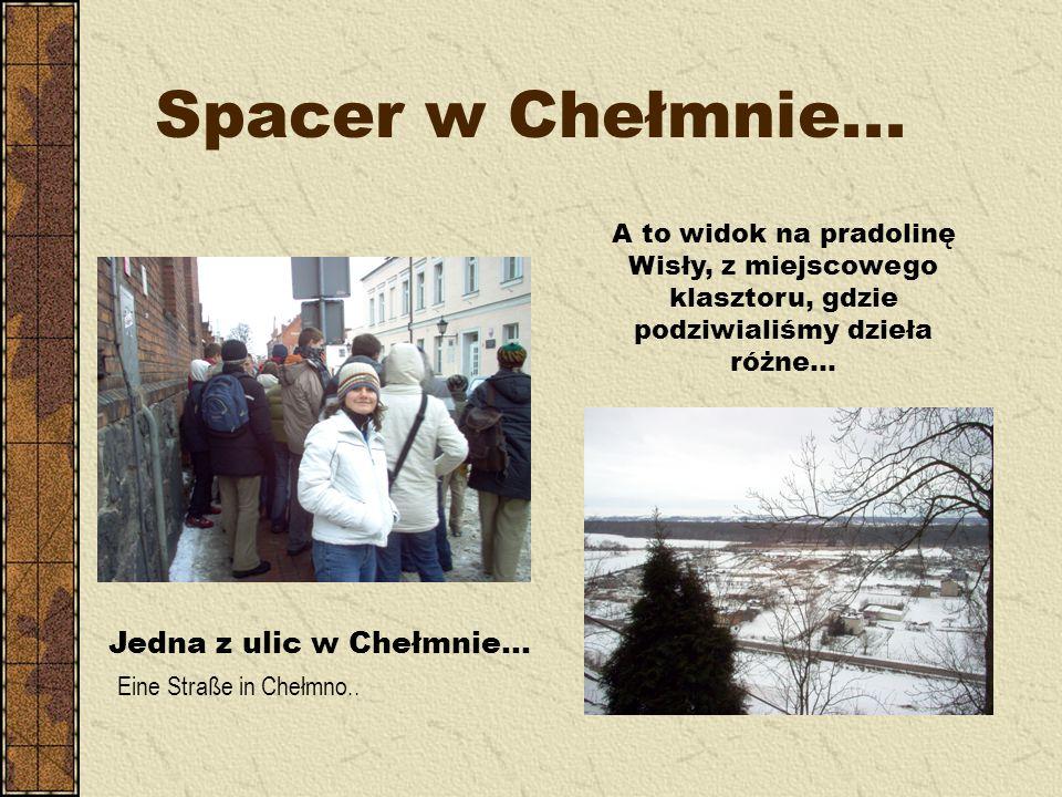 Spacer w Chełmnie... Jedna z ulic w Chełmnie...