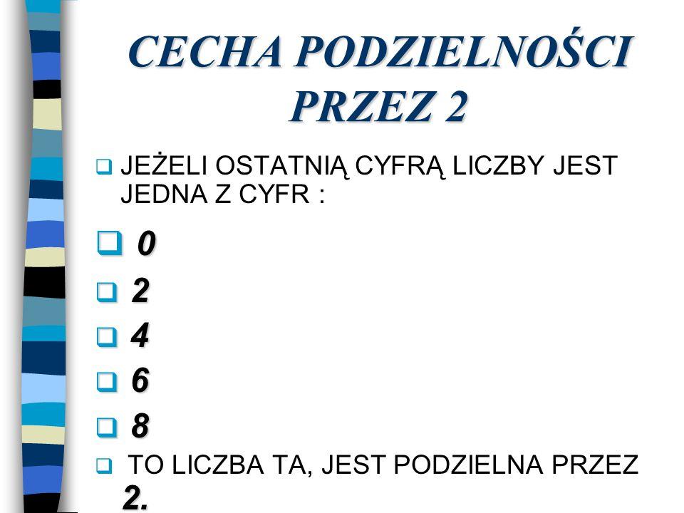 CECHA PODZIELNOŚCI PRZEZ 10.