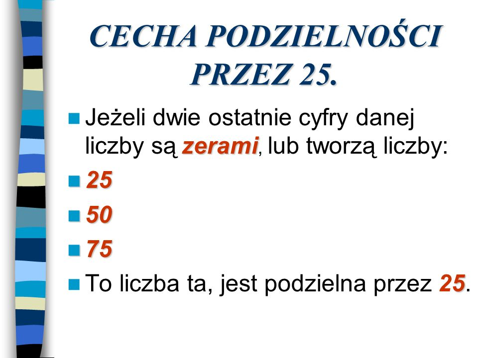 CECHA PODZIELNOŚCI PRZEZ 25.