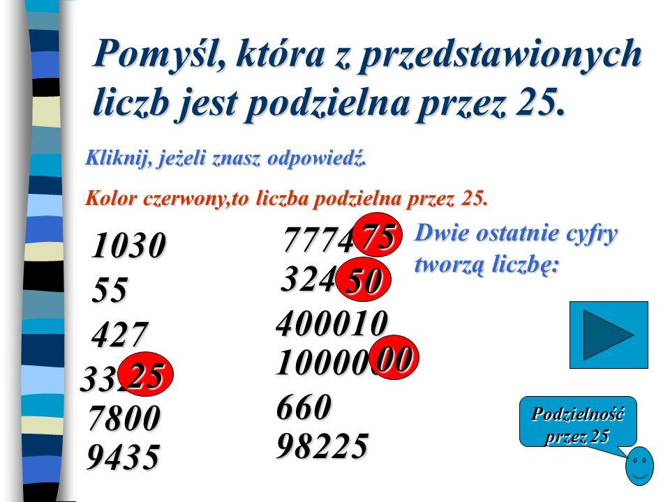 Pomyśl, która z przedstawionych liczb jest podzielna przez 25.