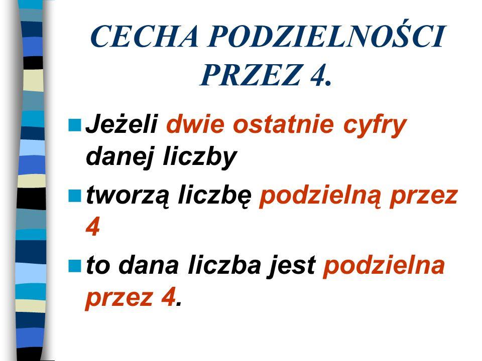 CECHA PODZIELNOŚCI PRZEZ 4.