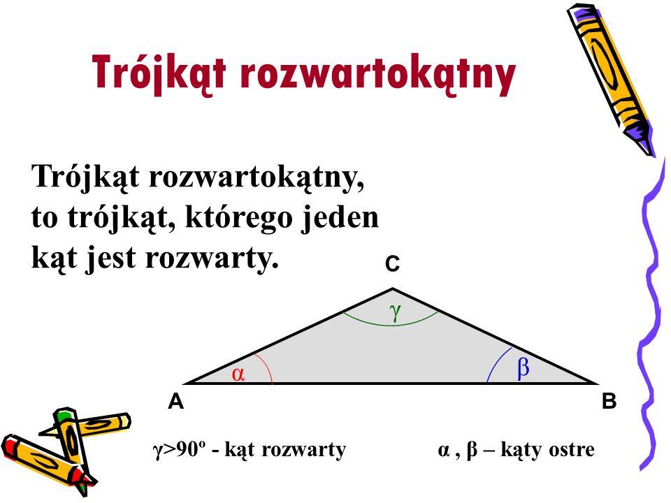 Trójkąt rozwartokątny Trójkąt rozwartokątny, to trójkąt, którego jeden kąt jest rozwarty. BA C α β γ γ>90º - kąt rozwarty α, β – kąty ostre