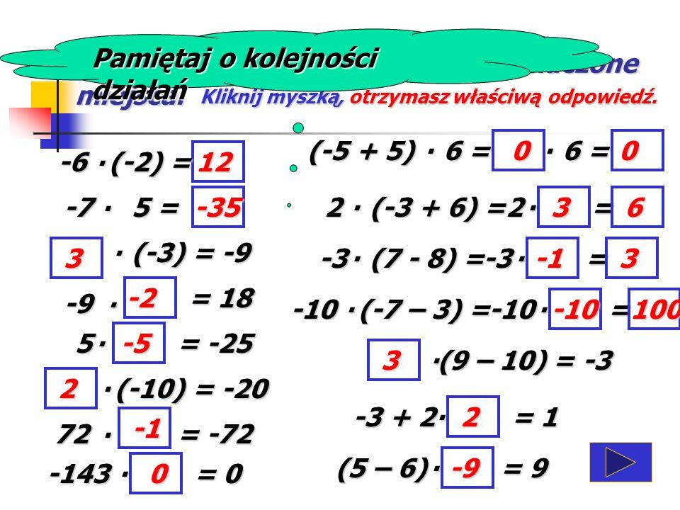 Mnożenie liczb całkowitych. ! ! ! ! ! ! ! ! ! ! -7 -6 -5 -4 -3 -2 -1 0 1 -7 -6 -5 -4 -3 -2 -1 0 1 Zauważ: 3. (-2) (-2) = + + (-2) -2-2-2 = -6 -3. 2 =-