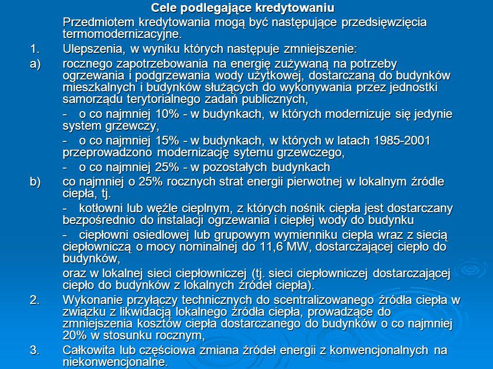 Cele podlegające kredytowaniu Cele podlegające kredytowaniu Przedmiotem kredytowania mogą być następujące przedsięwzięcia termomodernizacyjne. 1.Uleps