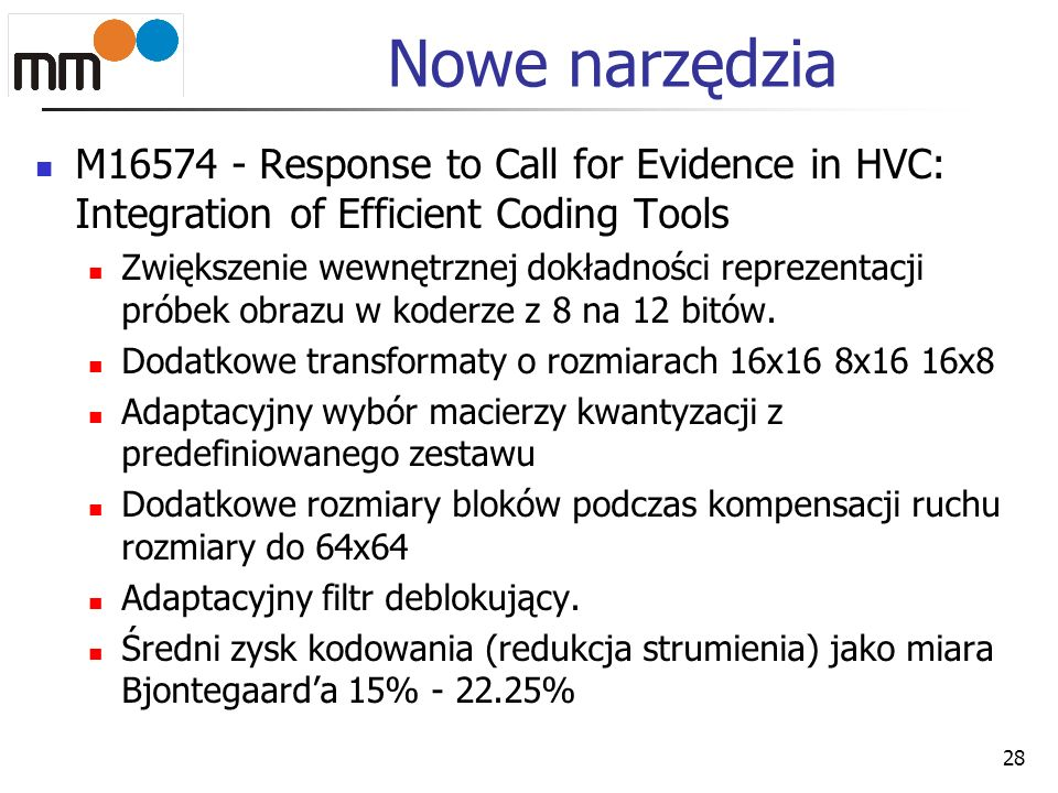 Nowe narzędzia M16574 - Response to Call for Evidence in HVC: Integration of Efficient Coding Tools Zwiększenie wewnętrznej dokładności reprezentacji
