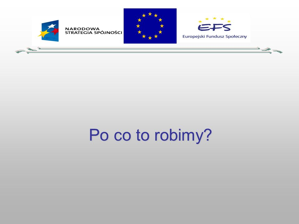 Po co to robimy?