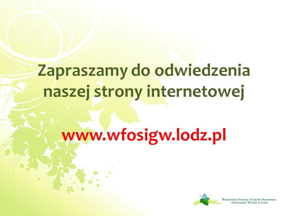Zapraszamy do odwiedzenia naszej strony internetowej www.wfosigw.lodz.pl