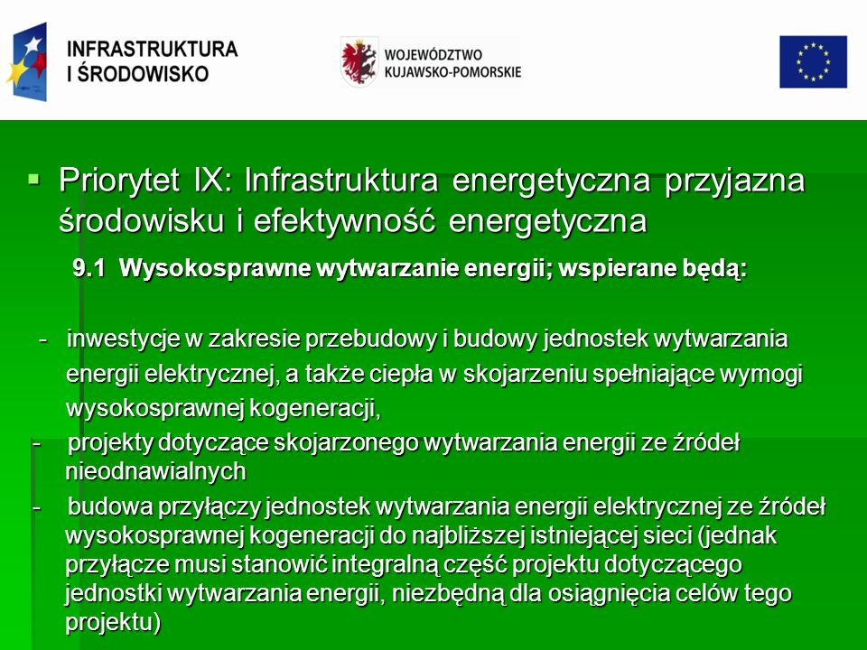Priorytet IX: Infrastruktura energetyczna przyjazna środowisku i efektywność energetyczna Priorytet IX: Infrastruktura energetyczna przyjazna środowisku i efektywność energetyczna cd.