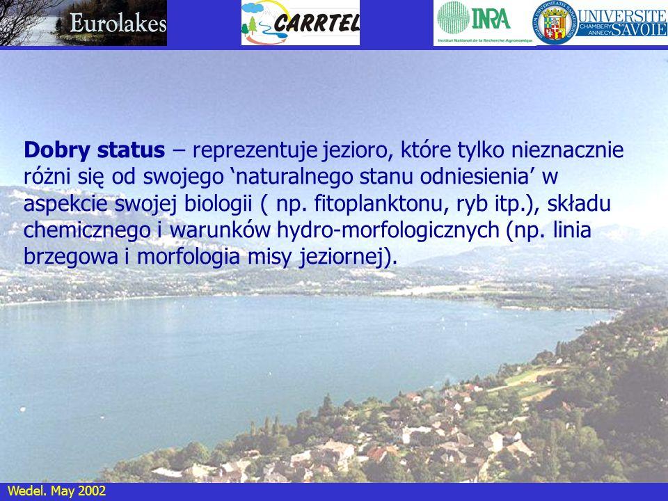 Wedel. May 2002 Dobry status – reprezentuje jezioro, które tylko nieznacznie różni się od swojego naturalnego stanu odniesienia w aspekcie swojej biol