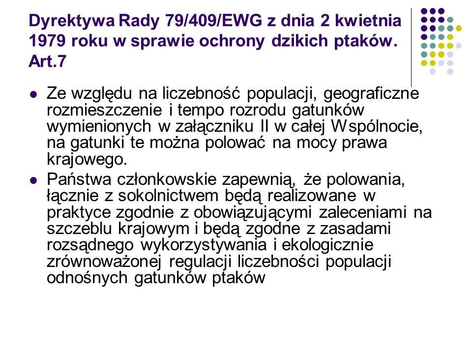 Dyrektywa Rady 79/409/EWG z dnia 2 kwietnia 1979 roku w sprawie ochrony dzikich ptaków. Art.7 Ze względu na liczebność populacji, geograficzne rozmies