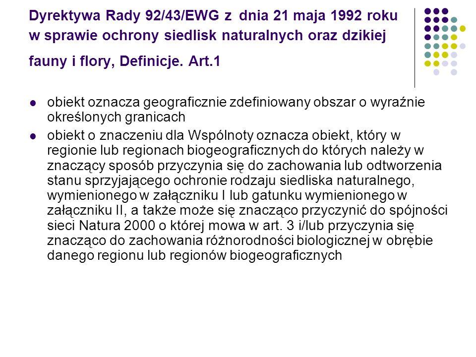 Dyrektywa Rady 92/43/EWG z dnia 21 maja 1992 roku w sprawie ochrony siedlisk naturalnych oraz dzikiej fauny i flory, Definicje. Art.1 obiekt oznacza g