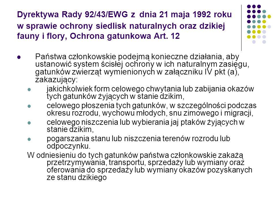 Dyrektywa Rady 92/43/EWG z dnia 21 maja 1992 roku w sprawie ochrony siedlisk naturalnych oraz dzikiej fauny i flory, Ochrona gatunkowa Art. 12 Państwa