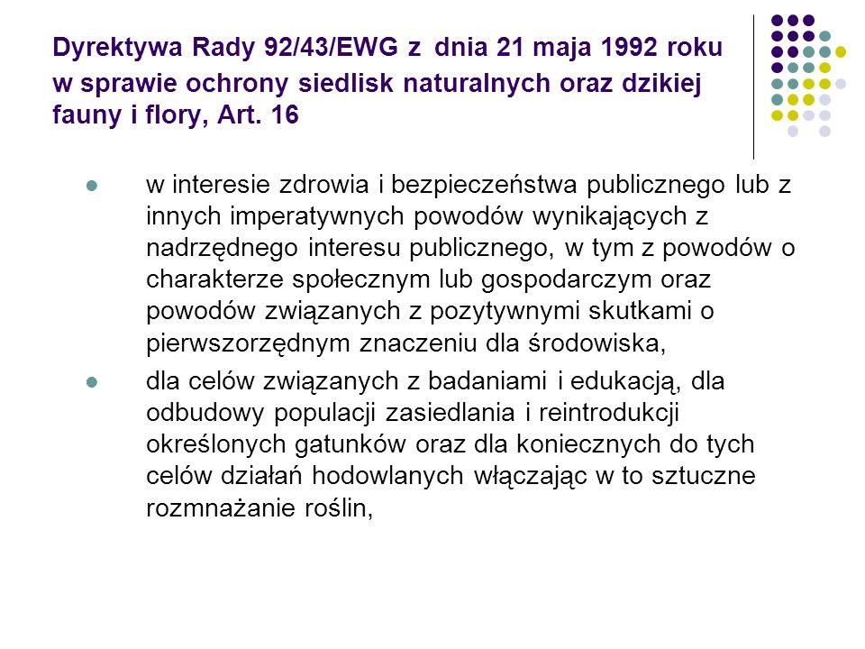 Dyrektywa Rady 92/43/EWG z dnia 21 maja 1992 roku w sprawie ochrony siedlisk naturalnych oraz dzikiej fauny i flory, Art. 16 w interesie zdrowia i bez