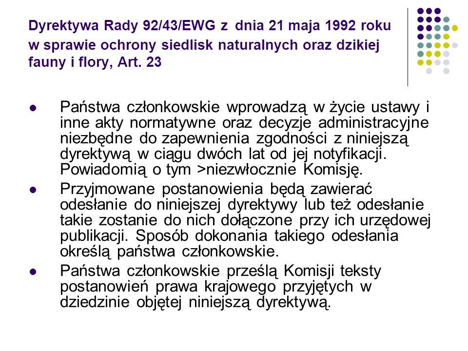 Dyrektywa Rady 92/43/EWG z dnia 21 maja 1992 roku w sprawie ochrony siedlisk naturalnych oraz dzikiej fauny i flory, Art. 23 Państwa członkowskie wpro