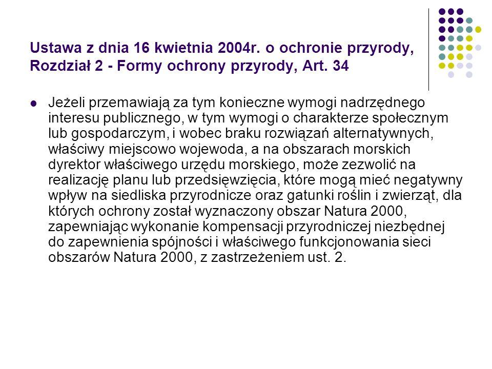 Ustawa z dnia 16 kwietnia 2004r. o ochronie przyrody, Rozdział 2 - Formy ochrony przyrody, Art. 34 Jeżeli przemawiają za tym konieczne wymogi nadrzędn