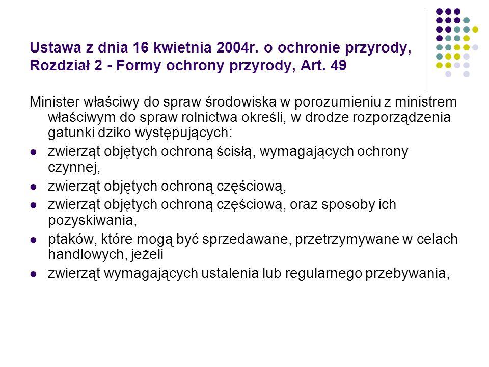 Ustawa z dnia 16 kwietnia 2004r. o ochronie przyrody, Rozdział 2 - Formy ochrony przyrody, Art. 49 Minister właściwy do spraw środowiska w porozumieni