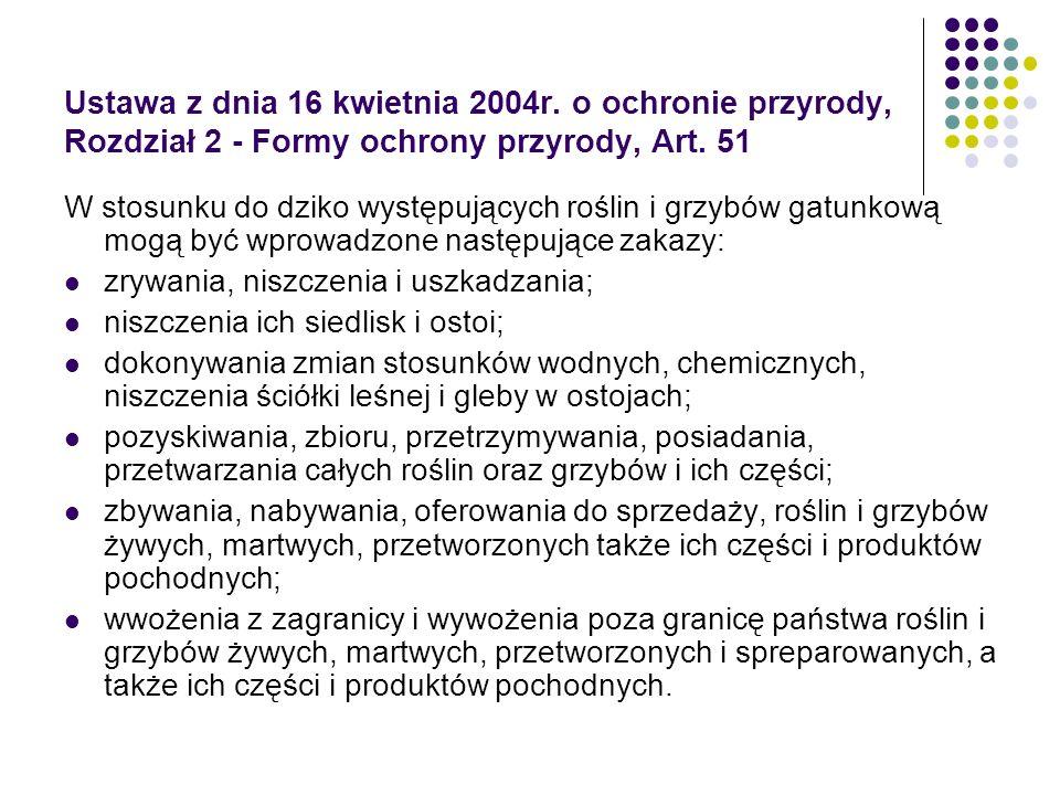 Ustawa z dnia 16 kwietnia 2004r. o ochronie przyrody, Rozdział 2 - Formy ochrony przyrody, Art. 51 W stosunku do dziko występujących roślin i grzybów