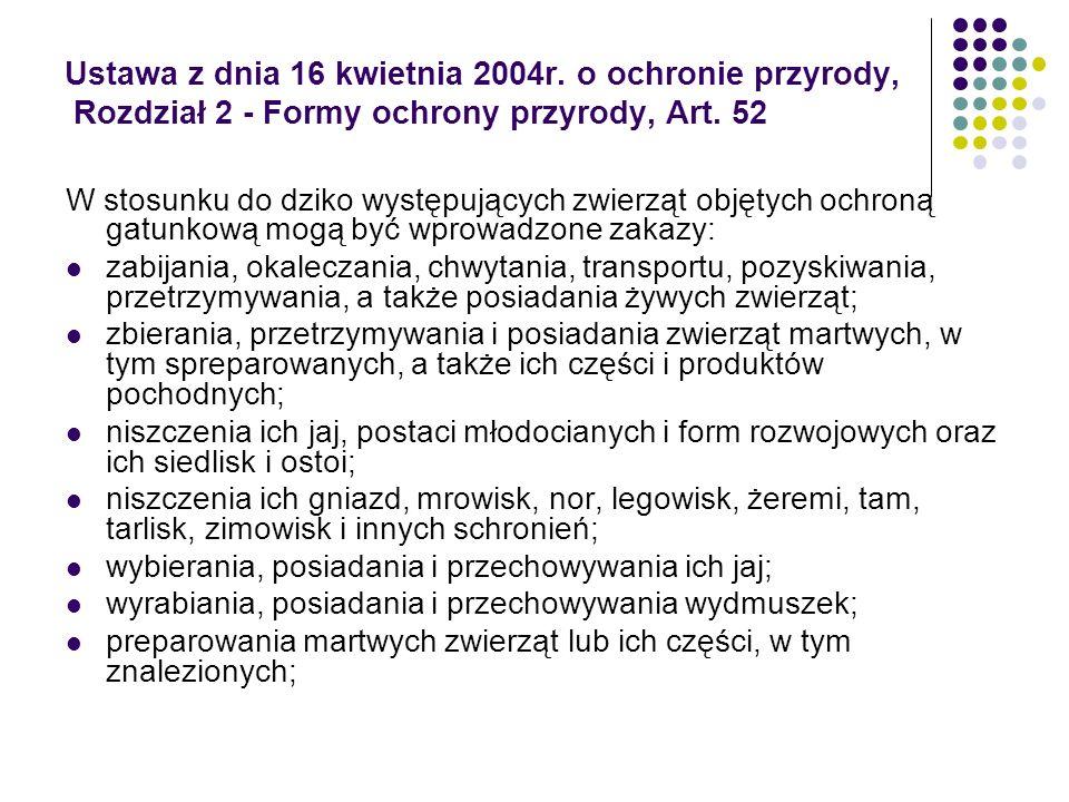 Ustawa z dnia 16 kwietnia 2004r. o ochronie przyrody, Rozdział 2 - Formy ochrony przyrody, Art. 52 W stosunku do dziko występujących zwierząt objętych