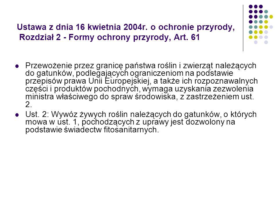 Ustawa z dnia 16 kwietnia 2004r. o ochronie przyrody, Rozdział 2 - Formy ochrony przyrody, Art. 61 Przewożenie przez granicę państwa roślin i zwierząt