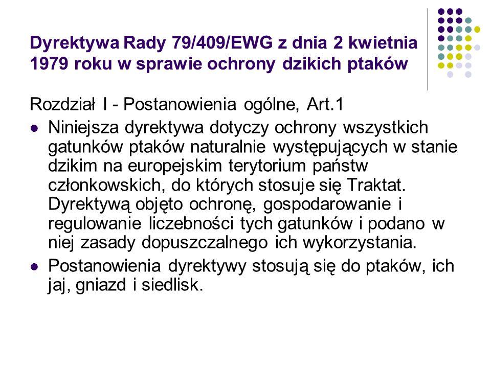 Dyrektywa Rady 79/409/EWG z dnia 2 kwietnia 1979 roku w sprawie ochrony dzikich ptaków Rozdział I - Postanowienia ogólne, Art.1 Niniejsza dyrektywa do