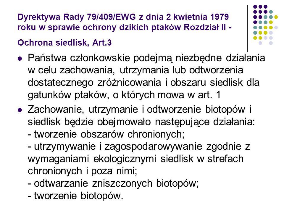 Dyrektywa Rady 79/409/EWG z dnia 2 kwietnia 1979 roku w sprawie ochrony dzikich ptaków Rozdział II - Ochrona siedlisk, Art.3 Państwa członkowskie pode