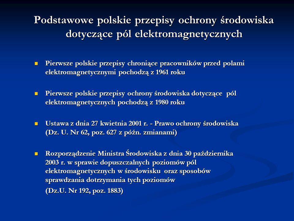 Pierwsze polskie przepisy chroniące pracowników przed polami elektromagnetycznymi pochodzą z 1961 roku Pierwsze polskie przepisy chroniące pracowników