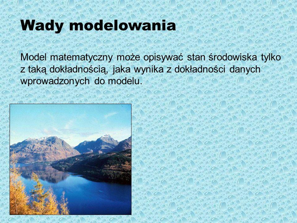 Rodzaje modeli – cele modelowania hydrodynamiczne jakości wody ekologiczne Uproszczenia modele jednowymiarowe modele dwuwymiarowe modele trójwymiarowe Klasyfikacja modeli