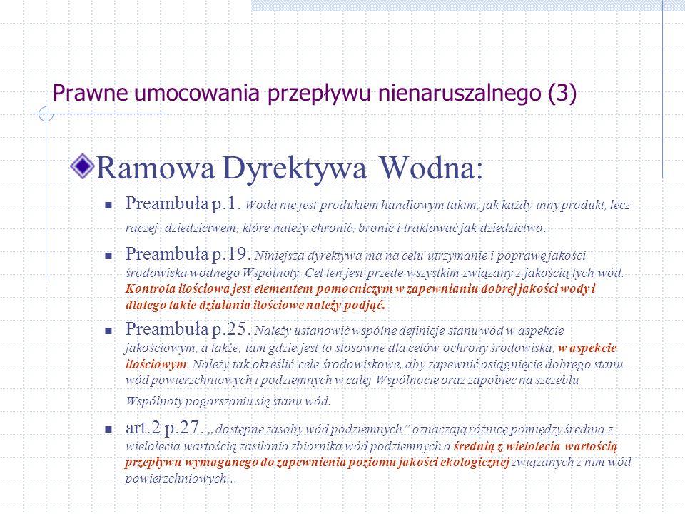 Prawne umocowania przepływu nienaruszalnego (3) Ramowa Dyrektywa Wodna: Preambuła p.1.
